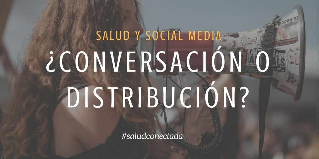 El contexto en redes sociales y salud ¿Conversación o distribución?