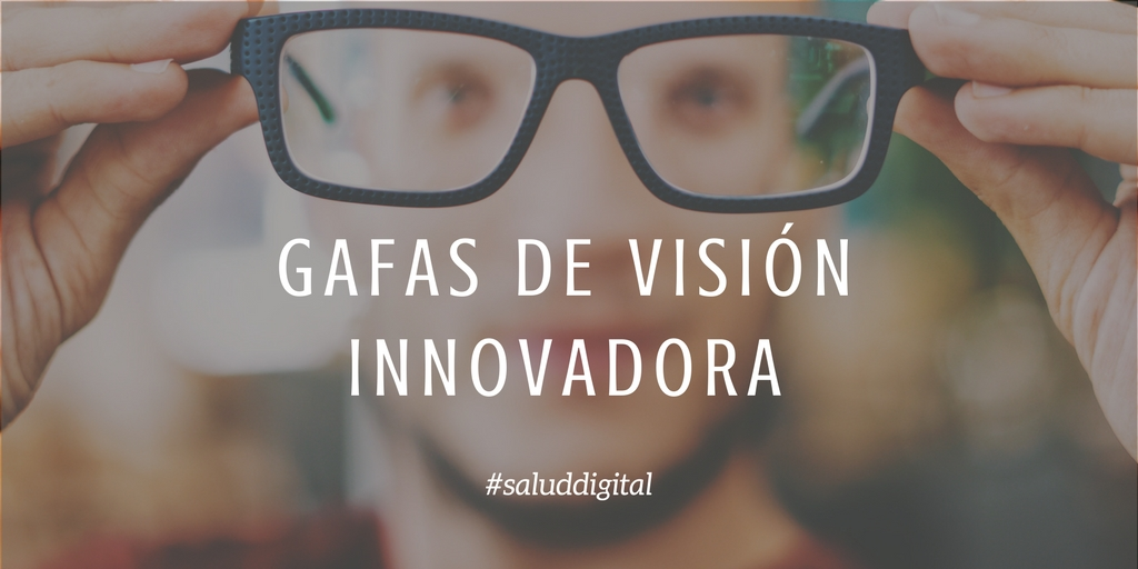 Las gafas de visión innovadora en salud digital